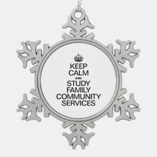 KEEP CALM AND STUDY FAMILY COMMUNITY SERVICES SNOWFLAKE PEWTER CHRISTMAS ORNAMENT