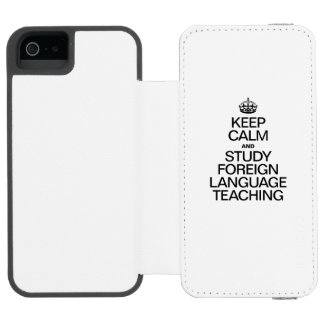 KEEP CALM AND STUDY FOREIGN LANGUAGE TEACHING INCIPIO WATSON™ iPhone 5 WALLET CASE