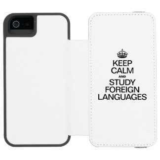 KEEP CALM AND STUDY FOREIGN LANGUAGES INCIPIO WATSON™ iPhone 5 WALLET CASE