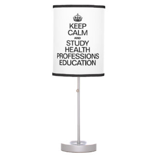 KEEP CALM AND STUDY HEALTH PROFESSIONS EDUCATION TABLE LAMP