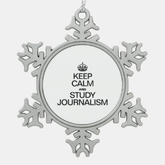 KEEP CALM AND STUDY JOURNALISM SNOWFLAKE PEWTER CHRISTMAS ORNAMENT