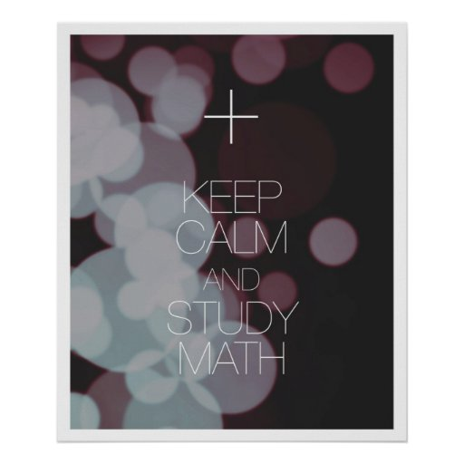 Keep Calm and Study Math Posters