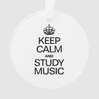KEEP CALM AND STUDY MUSIC ORNAMENT