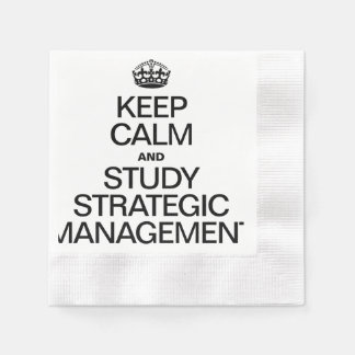 KEEP CALM AND STUDY STRATEGIC MANAGEMENT PAPER NAPKINS