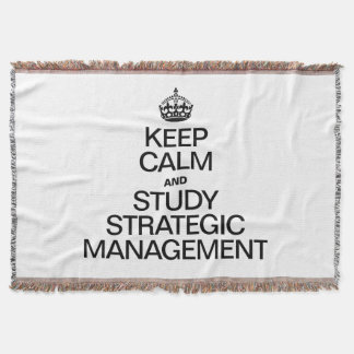 KEEP CALM AND STUDY STRATEGIC MANAGEMENT THROW BLANKET