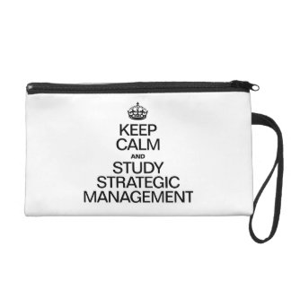 KEEP CALM AND STUDY STRATEGIC MANAGEMENT WRISTLET CLUTCHES