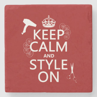 Keep Calm and Style On (any background color) Stone Beverage Coaster