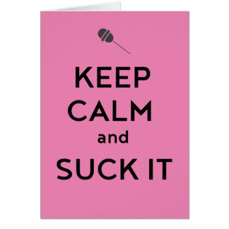 Keep Calm and Suck It Card