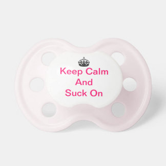 Keep Calm and Suck On Baby Pacifiers