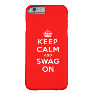Keep Calm and Swag On Barely There iPhone 6 Case