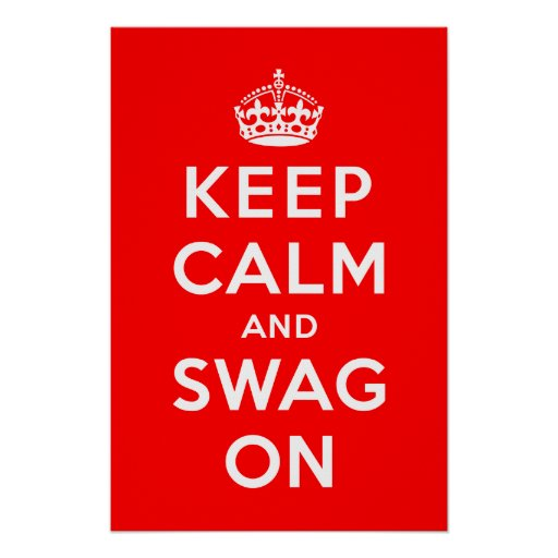 Keep Calm and Swag On Posters