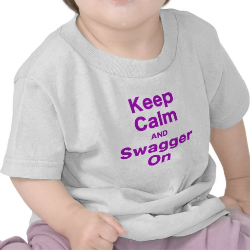 Keep Calm and Swagger On T Shirts