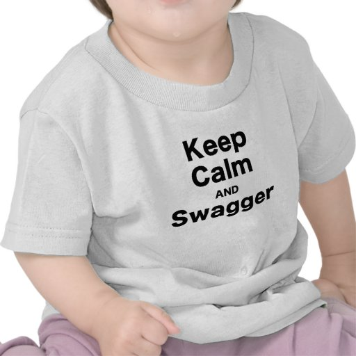 Keep Calm and Swagger Tees