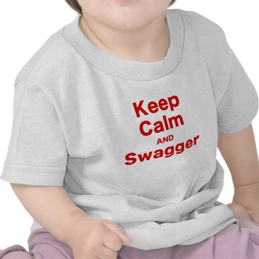 Keep Calm and Swagger T Shirt