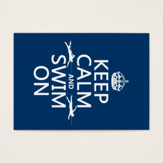 Keep Calm and Swim On (in any color) Business Card
