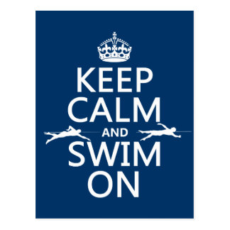 Keep Calm and Swim On (in any color) Postcard