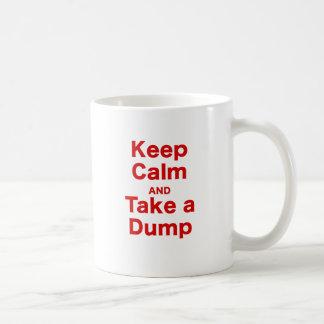 Keep Calm and Take a Dump Coffee Mug