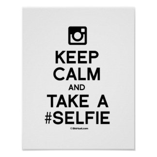 KEEP CALM AND TAKE A SELFIE POSTER