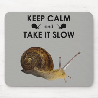 Keep Calm and Take it Slow Mousemat Mouse Pad