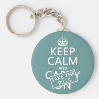 Keep Calm and Take The Pills (in all colors) Basic Round Button Keychain