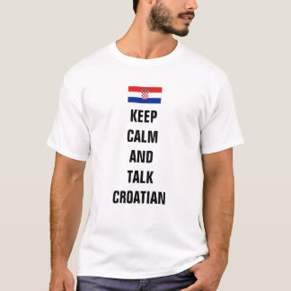 Keep calm and talk Croatian T-Shirt