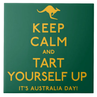 Keep Calm and Tart Yourself Up! Tile