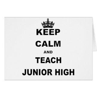 KEEP CALM AND TEACH JUNIOR HIGH GREETING CARD