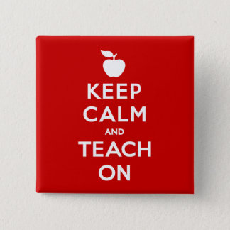 Keep Calm and Teach On 2 Inch Square Button
