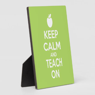 Keep Calm and Teach on for teachers Plaque