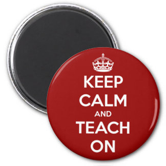 Keep Calm and Teach On Red 2 Inch Round Magnet