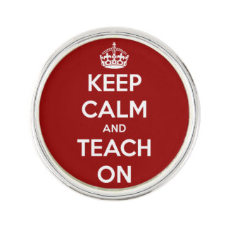 Keep Calm and Teach On Red Lapel Pin