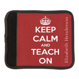 Keep Calm and Teach On Red Personalized Luggage Handle Wrap