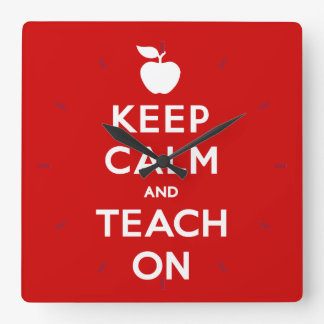 Keep Calm and Teach On Square Wall Clock
