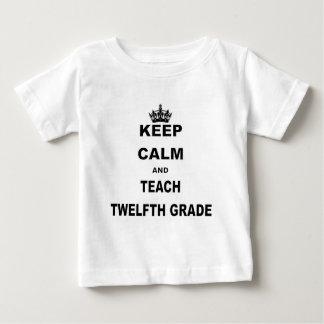 KEEP CALM AND TEACH TWELFTH GRADE.png Baby T-Shirt