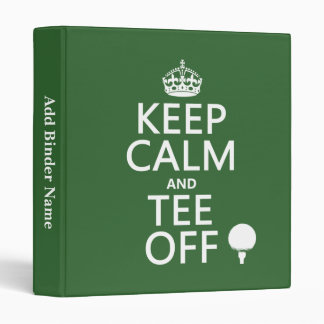 Keep Calm and Tee Off - Golf presents, all colors. 3 Ring Binders