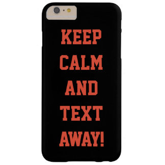 Keep Calm and Text Away! Phone Case