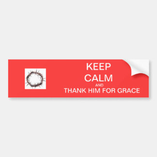 Keep Calm and Thank Him for Grace! Bumper Stickers