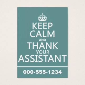 Keep Calm and Thank Your Assistant - in any color Business Card