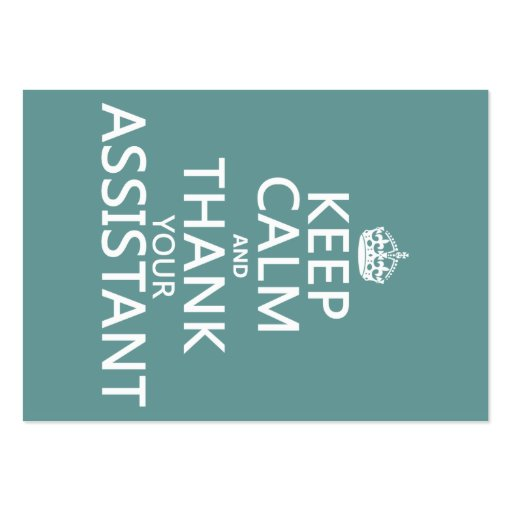 Keep Calm and Thank Your Assistant - in any color Business Card Templates