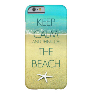 KEEP CALM AND THINK OF THE BEACH PHOTO DESIGN II BARELY THERE iPhone 6 CASE