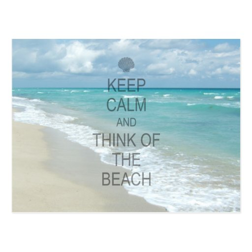Keep Calm and Think of the Beach Post Card