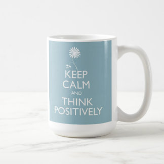 Keep Calm And Think Positively Mug
