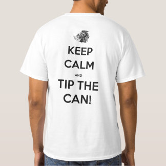 'Keep calm and tip the can' T shirt