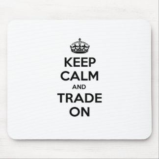 Keep Calm and Trade On Mouse Pad