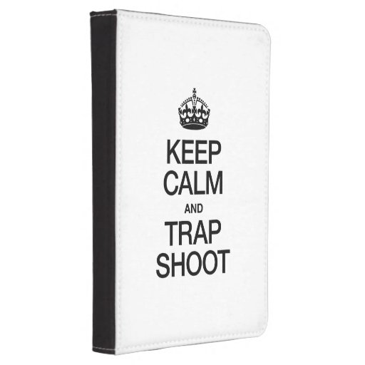 KEEP CALM AND TRAP SHOOT KINDLE TOUCH CASE