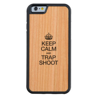 KEEP CALM AND TRAP SHOOT CARVED® CHERRY iPhone 6 BUMPER