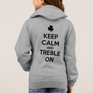 KEEP CALM and TREBLE ON - Irish Dance Hoodie