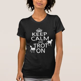 Keep Calm and Trot On - Horses - All Colours T-Shirt