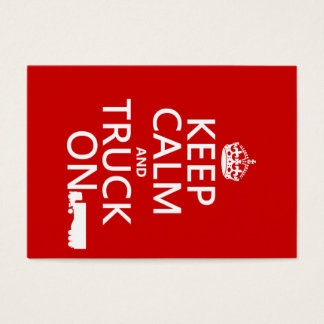 Keep Calm and Truck On (in any color) Business Card