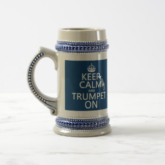 Keep Calm and Trumpet On (any background color) Beer Stein